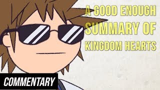 [Blind Reaction] A Good Enough Summary of Kingdom Hearts