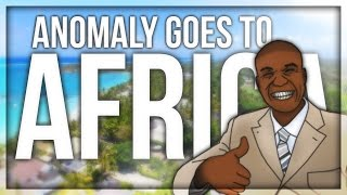 ANOMALY GOES TO AFRICA