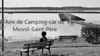 Aire de Camping car de Mesnil Saint Père (Aube) 10