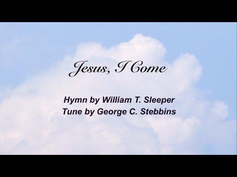 Jesus, I Come (Presbyterian Hymnal #336)