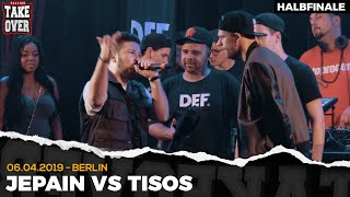 Jepain vs. Tisos - Takeover Freestyle Contest | Berlin 06.04.19 (HF 2/2)