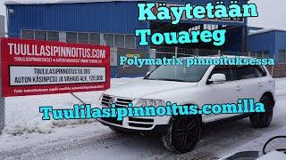 Käytetään Vw Touareg V10tdi Polymatrix pinnoituksessa Tuulilasipinnoitus.comissa