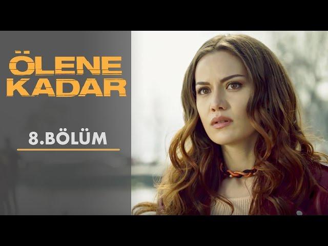 Ölene Kadar > Episode 8