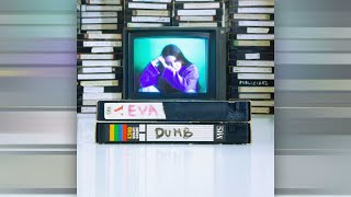 Eva – Dumb (lyric Video)
