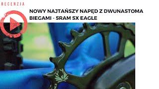 Nowy najtańszy napęd z dwunastoma biegami - SRAM Sx Eagle