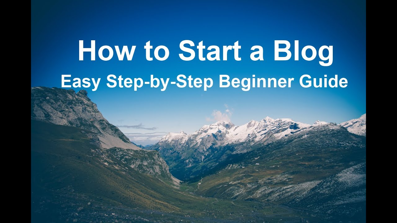 How to Start a Blog in 2019 – Easy Guide for Beginners