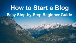 How to Start a Blog in 2018 – Easy Guide for Beginners
