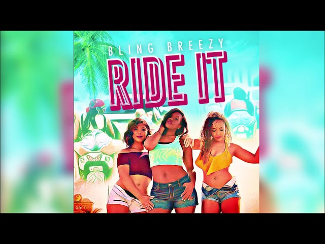 Bling Breezy - Ride It