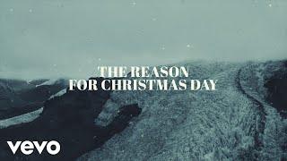Chris Tomlin and We The Kingdom Christmas Day Lyric