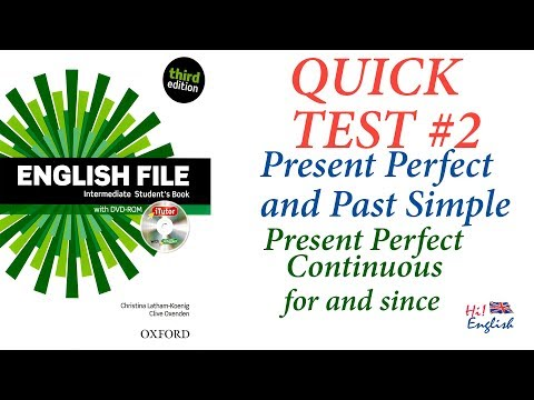 English File Intermediate - Quick Test #2 Present Perfect Vs Past Simple, Present Perfect Continuous