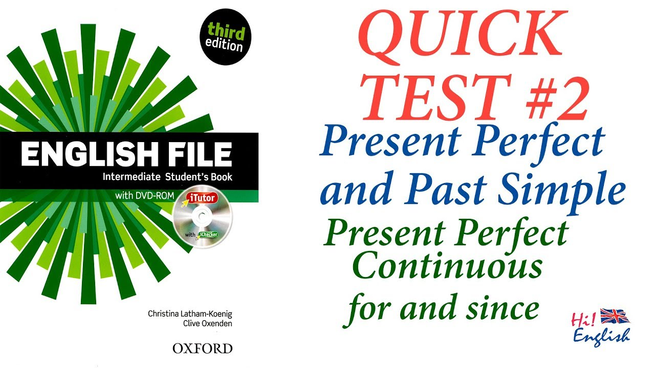 English File Intermediate - Quick Test #2 Present Perfect vs Past Simple,  Present Perfect Continuous