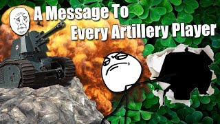 WoT || A Message To Every Artillery Player...