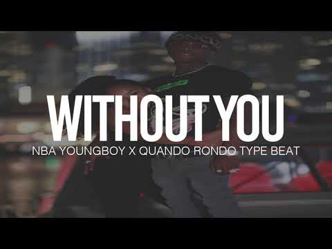 """(FREE) 2018 NBA Youngboy X Quando Rondo Type Beat """" Without You """" (Prod By TnTXD)"""