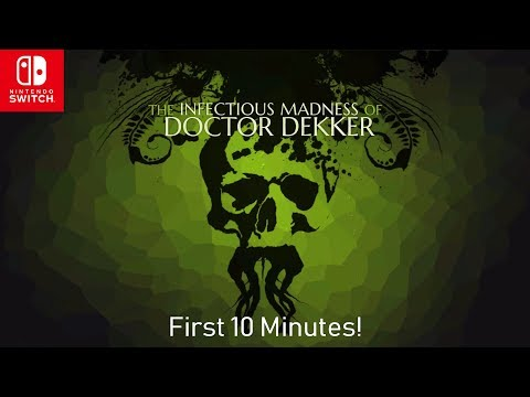 The Infectious Madness of Doctor Dekker  Nintendo Switch  First Impressions!