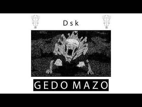 Dsk - Gedo Mazo