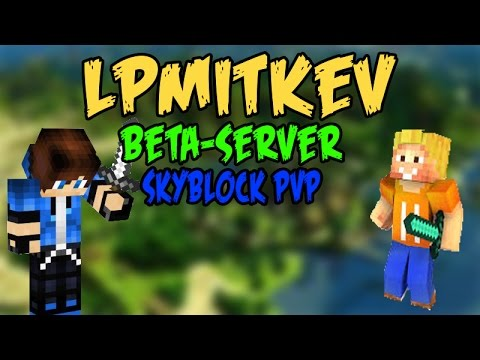 Lpmitkev server ip  LPMITKEV OPEN BETA SERVER !!! l Server Vorstellung + Skyblock PvP ...