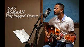 Sau Aasmaan Unplugged Cover | Baar Baar Dekho | Unplugged Ninad| Armaan Malik