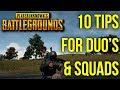 10 Tips For Playing Duo's & Squad's In BATTLEGROUNDS