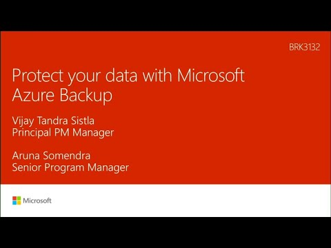 Protect your data with Microsoft Azure Backup | BRK3132