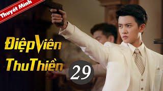 Phim Kháng Nhật Thuyết Minh Mới Siêu Hay 2020 | Điệp Viên Thu Thiền - Tập 29
