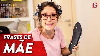FRASES DE MÃE | PARAFERNALHA