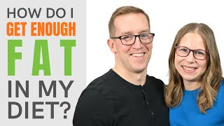 How do I get enough fat in my diet? Keto Diet Tips To Get MORE Fat Into Your Diet. (And Should You?)
