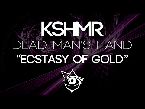 "KSHMR  Dead Mans Hand  VIP ""Ecstasy of Gold"" Version 2016"