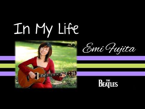 In My Life - Cover by Emi Fujita + Lyrics