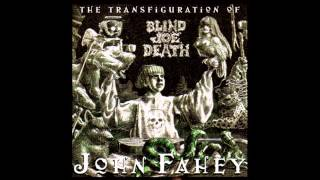 John Fahey - The Transfiguration of Blind Joe Death - Full Album