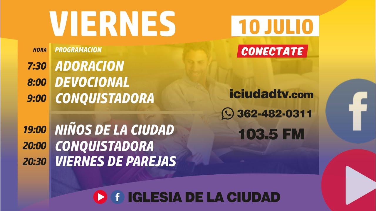 En vivo Viernes 10/7 Mañana   Iglesia de la Ciudad