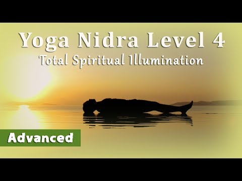 Yoga Nidra Level 4: Total Spiritual Illumination (Advanced)