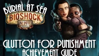 Bioshock: Infinite - Burial At Sea Chapter 2 DLC - Glutton For Punishment Achievement Guide