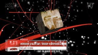 Iversoon & Alex Daf with Woody van Eyden & Cari - The Love Is Gone (Iversoon & Alex Daf Mix)