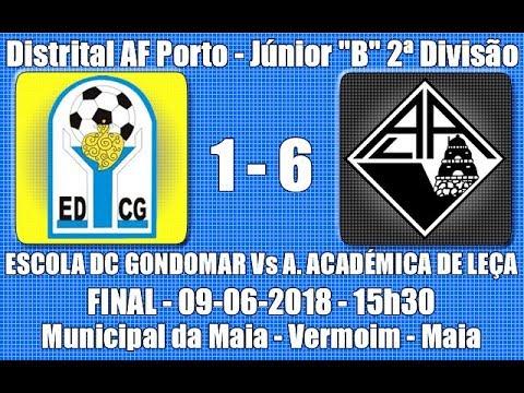 """Distrital AF Porto - Final 2ª Divisão Júnior """"B"""" - Escola DC Gondomar Vs A Académica Leça"""" - 2017/18"""
