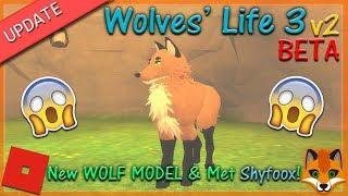 Roblox - Wolves' Life 3 v2 BETA - New WOLF Model & Met Shyfoox! #6 - HD