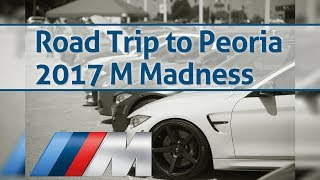 2017 M Madness - Road Trip to Peoria