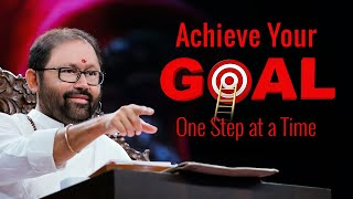 Achieve Your Goal – One Step at a Time