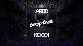 NEXBOY & ARDO - DROP THAT (ORIGINAL MIX)