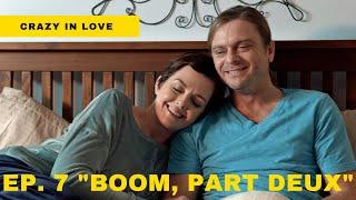 "Best Web Series to Watch 2020 | Crazy in Love - Ep. 7 ""Boom, Part Deux"""