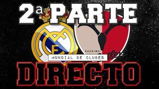 DIRECTO REACCIÓN: 2ª PARTE KASHIMA 1-3 REAL MADRID | MUNDIAL DE CLUBES