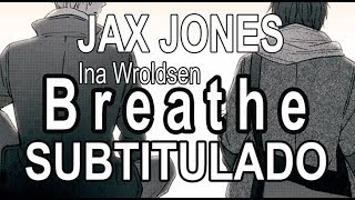 JAX JONES // BREATHE (FT. INA WROLDSEN) • SUB ESPAÑOL Video