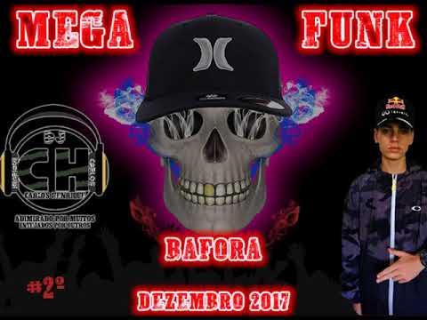 MEGA FUNK BAFORA DEZEMBRO 2017  DJ CARLOS HENRIQUE SC