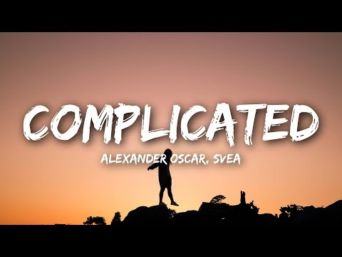 Alexander Oscar, SVEA - Complicated (Lyrics)