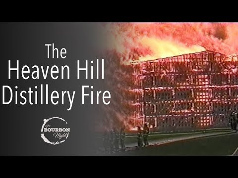 The Heaven Hill Fire Of '96 - Know Your Distillery