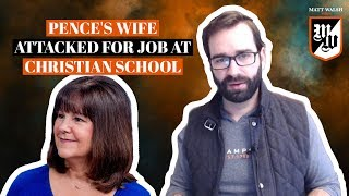 Pence's Wife Attacked For Job At Christian School | The Matt Walsh Show Ep. 178