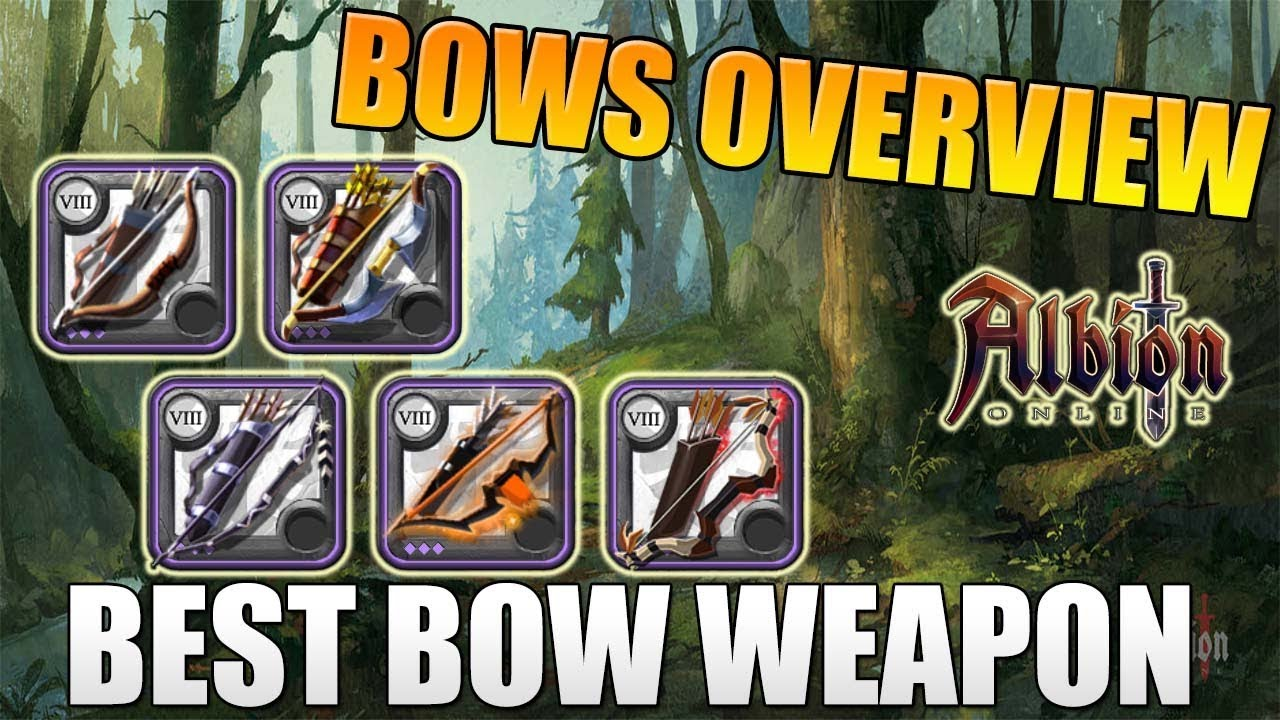Albion Online - ALL BOWS OVERVIEW - Bow, Longbow, Warbow, Wailing Bow,  Whispering Bow, Bow of Badon