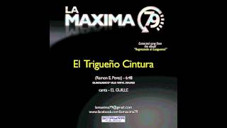 LA MAXIMA 79 - EL TRIGUEÑO CINTURA Old Vinyl Version (Official Video)