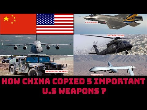 HOW CHINA COPIED 5 IMPORTANT U.S WEAPONS ?