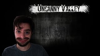 CONFUSING HORROR | Uncanny Valley | Part 1