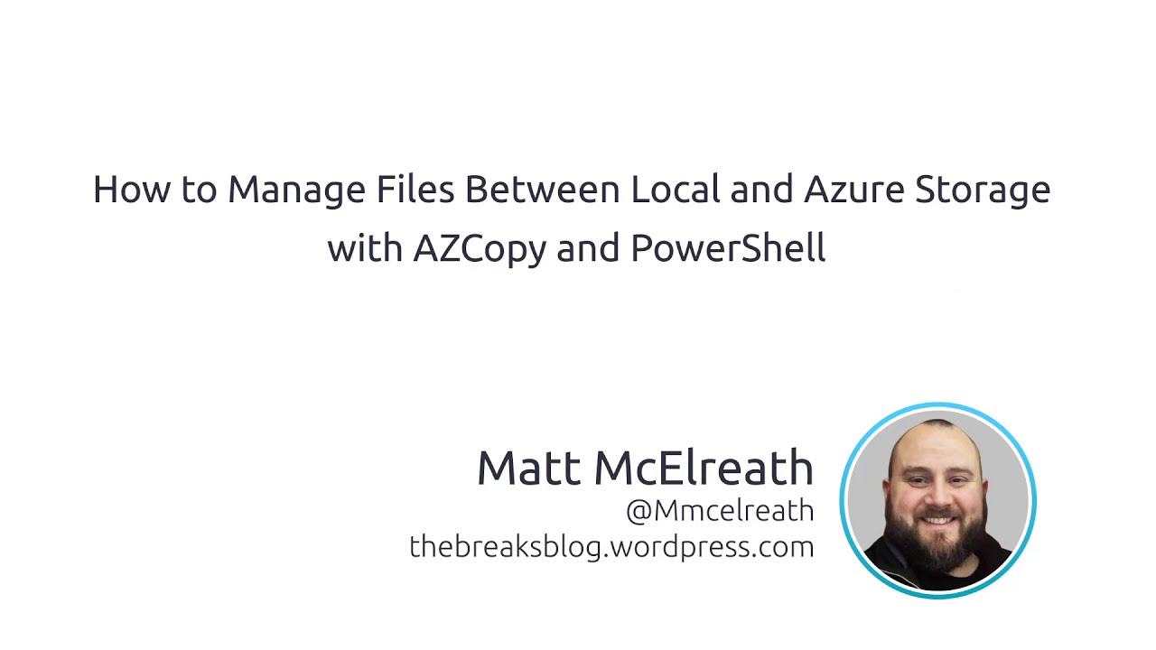 How To Manage Files Between Local And Azure Storage With AZCopy And  PowerShell